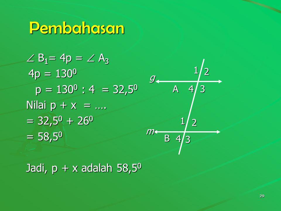Pembahasan  B1= 4p =  A3 4p = 1300 p = 1300 : 4 = 32,50