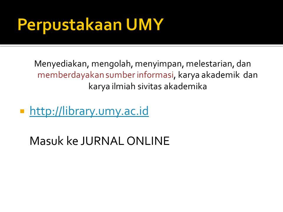 Perpustakaan UMY http://library.umy.ac.id Masuk ke JURNAL ONLINE
