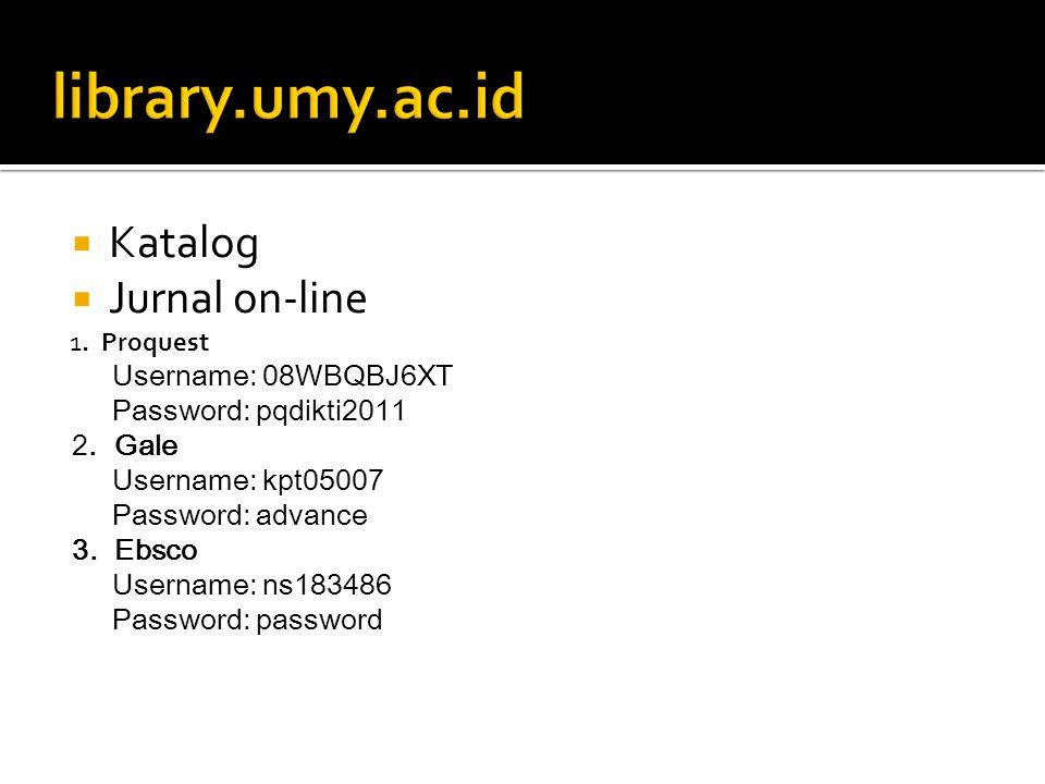 library.umy.ac.id Katalog Jurnal on-line Username: 08WBQBJ6XT