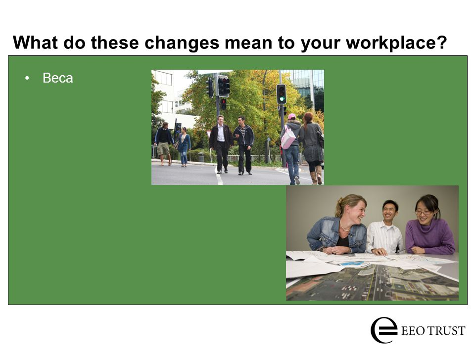 What do these changes mean to your workplace