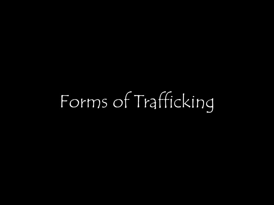 Forms of Trafficking
