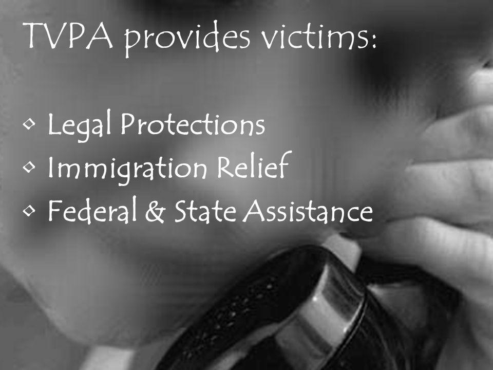TVPA provides victims: