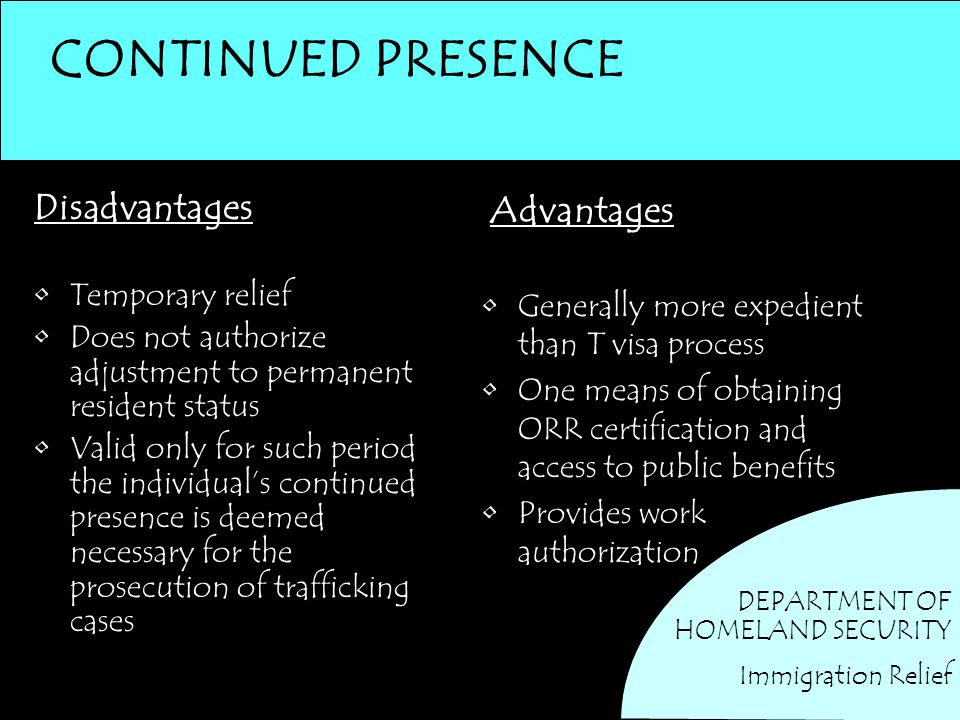CONTINUED PRESENCE Disadvantages Advantages Temporary relief