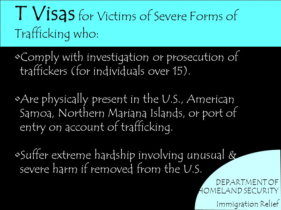 T Visas for Victims of Severe Forms of Trafficking who: