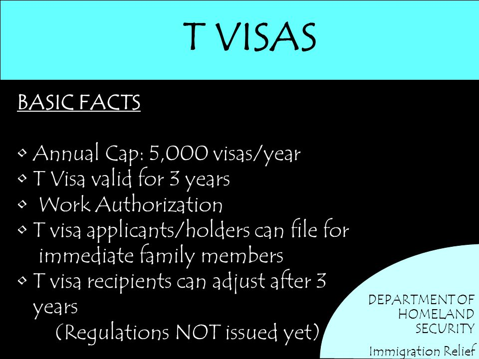 T VISAS BASIC FACTS Annual Cap: 5,000 visas/year
