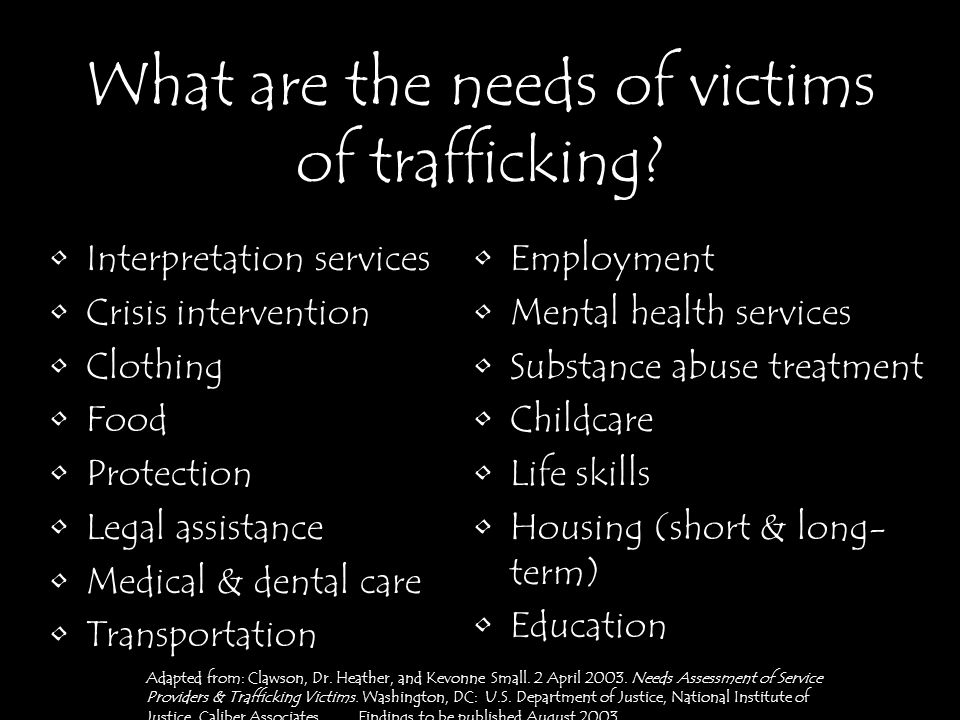 What are the needs of victims of trafficking