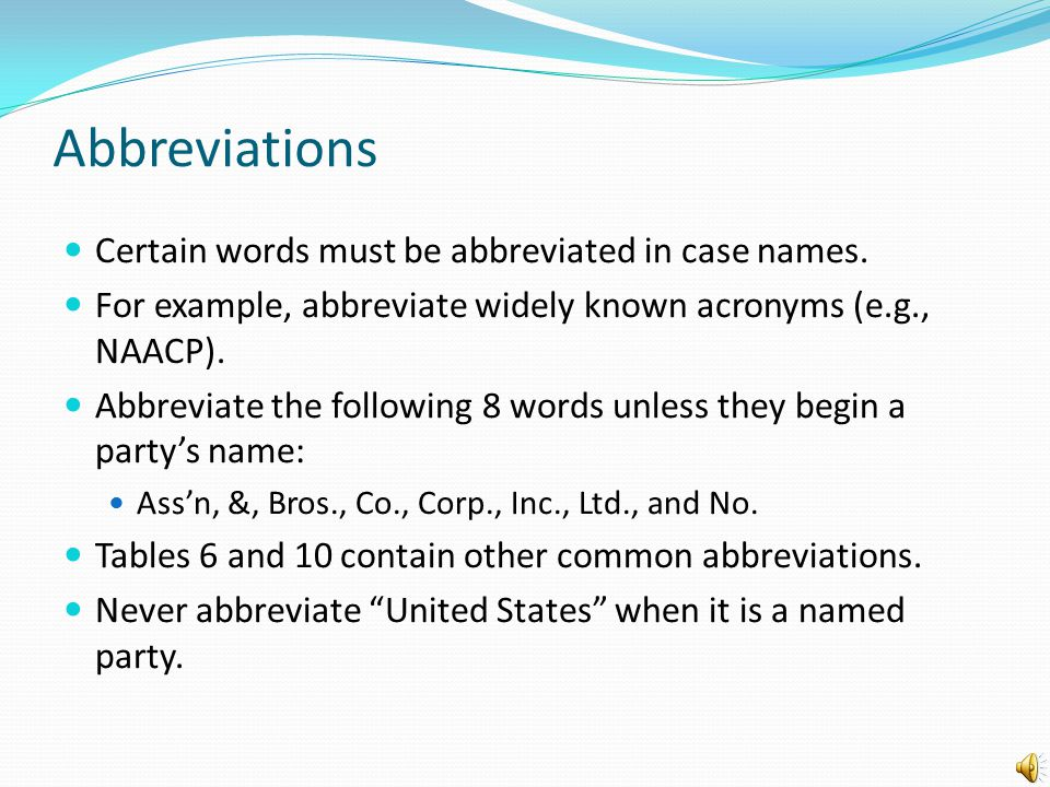 Abbreviations Certain words must be abbreviated in case names.