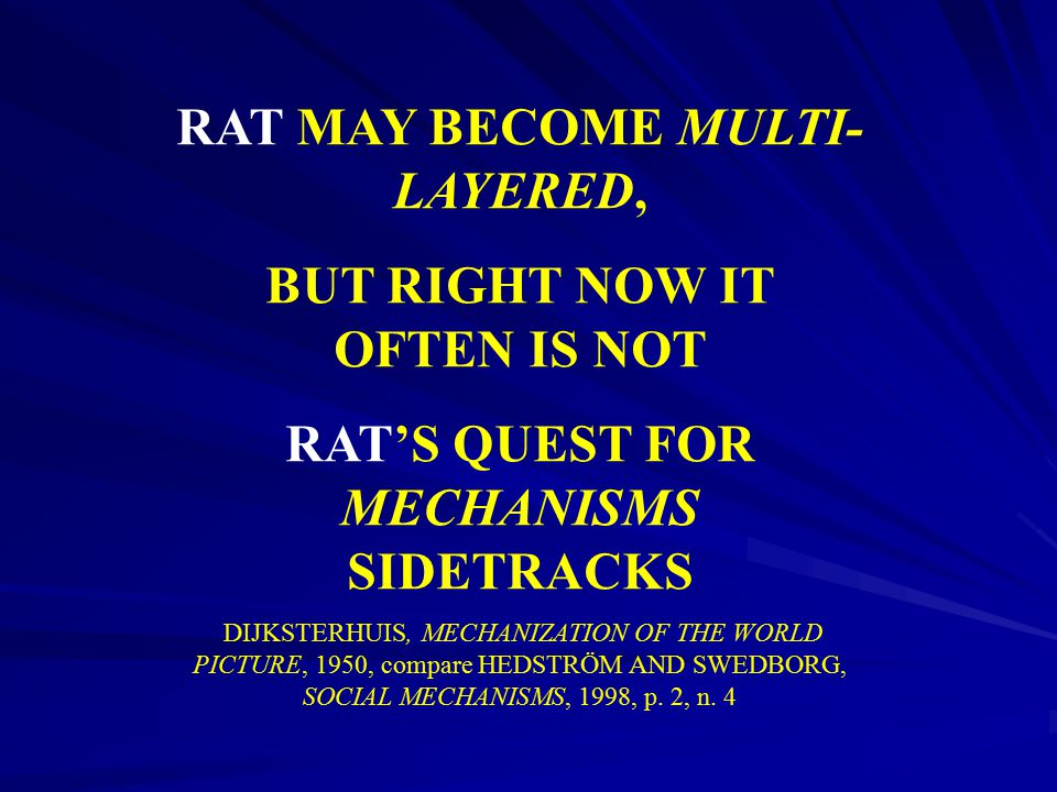 RAT MAY BECOME MULTI-LAYERED, BUT RIGHT NOW IT OFTEN IS NOT