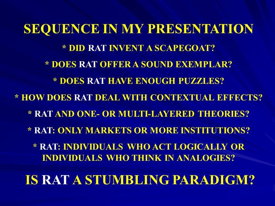 SEQUENCE IN MY PRESENTATION IS RAT A STUMBLING PARADIGM