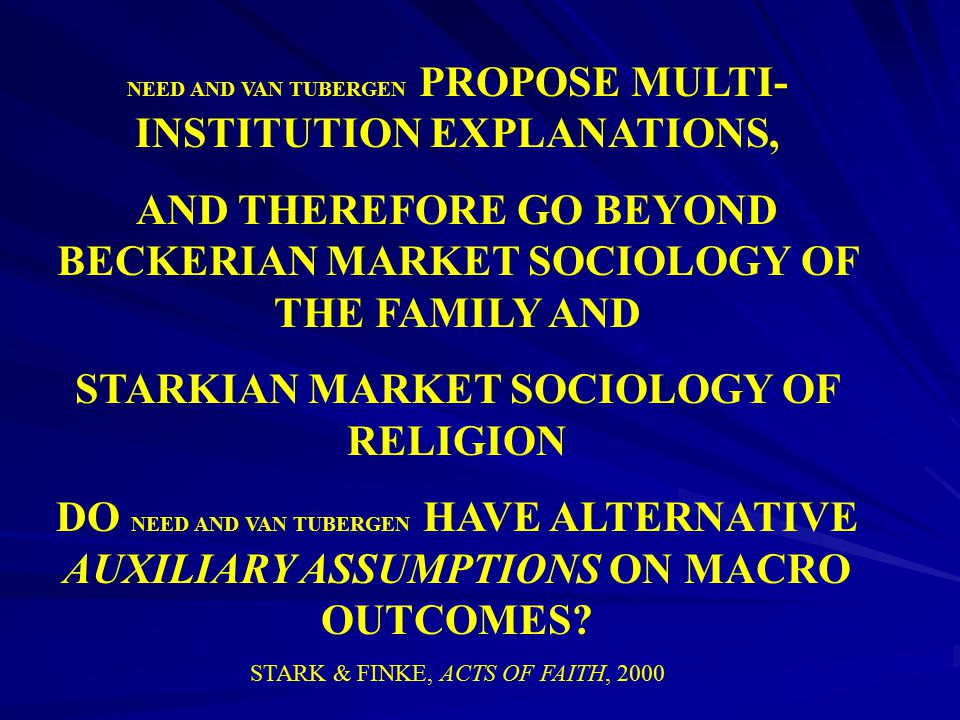 AND THEREFORE GO BEYOND BECKERIAN MARKET SOCIOLOGY OF THE FAMILY AND