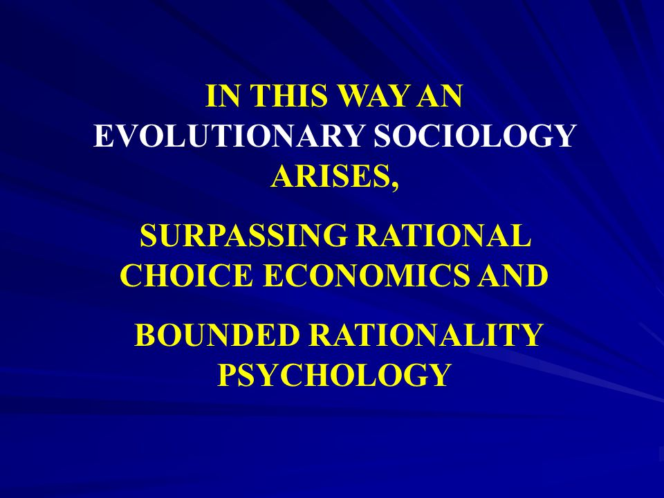 IN THIS WAY AN EVOLUTIONARY SOCIOLOGY ARISES,