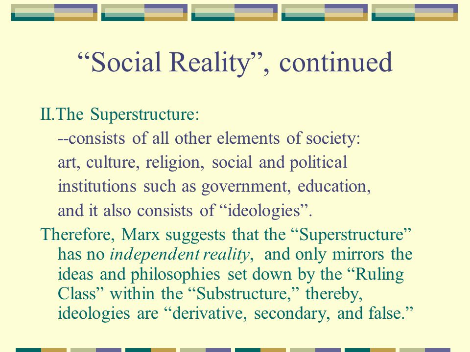 Social Reality , continued