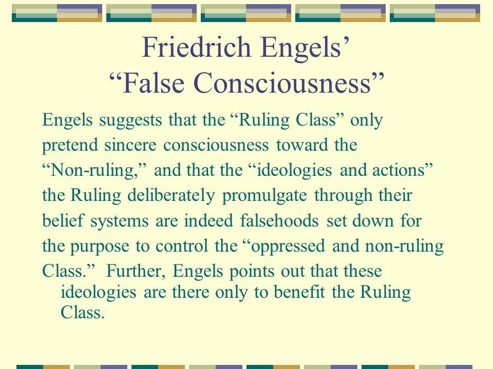 Friedrich Engels' False Consciousness