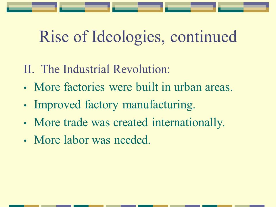 Rise of Ideologies, continued