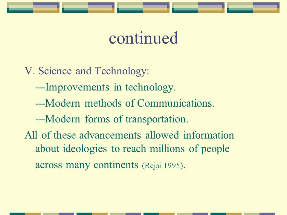 continued V. Science and Technology: ---Improvements in technology.