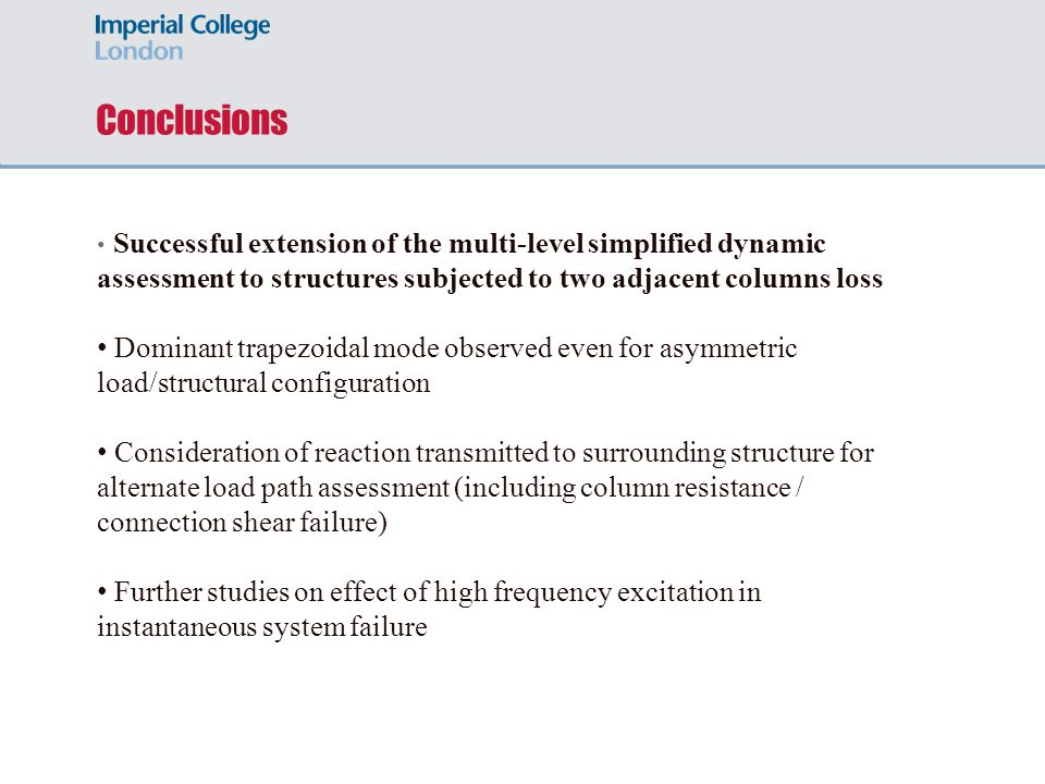 Conclusions Successful extension of the multi-level simplified dynamic assessment to structures subjected to two adjacent columns loss.