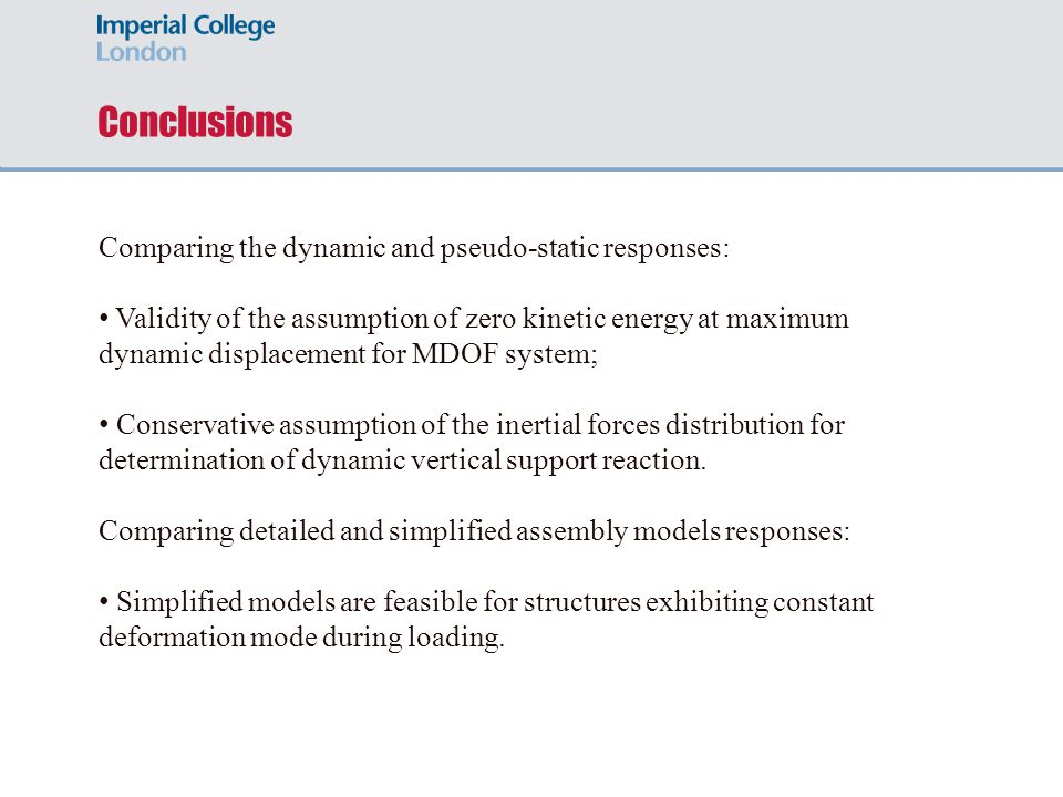 Conclusions Comparing the dynamic and pseudo-static responses: