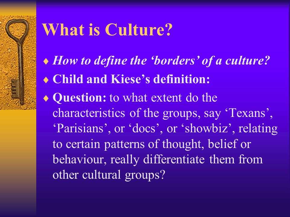 What is Culture How to define the 'borders' of a culture