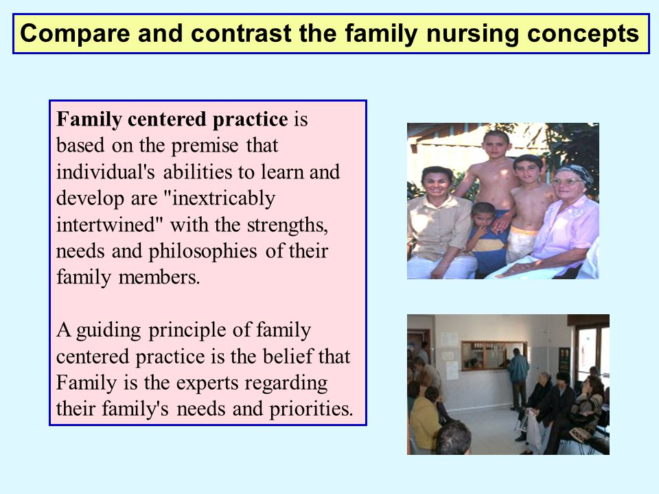 Compare and contrast the family nursing concepts