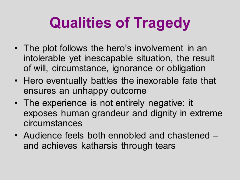 Qualities of Tragedy