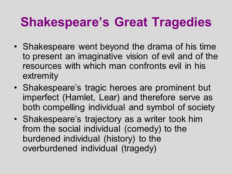 impetuosity is a tragic flaw present Hamlet as a complex tragic hero hamlet is the center of action in the play this is a play so dominated by one character that hamlet without the 'prince is impossible to imagine.