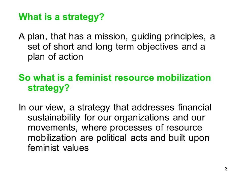 What is a strategy A plan, that has a mission, guiding principles, a set of short and long term objectives and a plan of action.