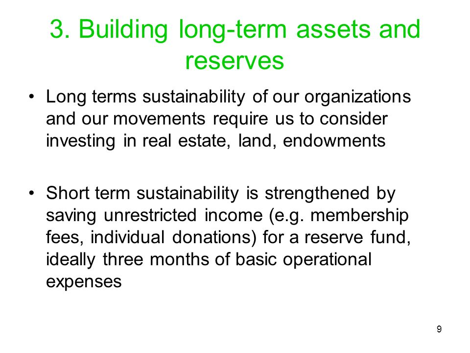 3. Building long-term assets and reserves