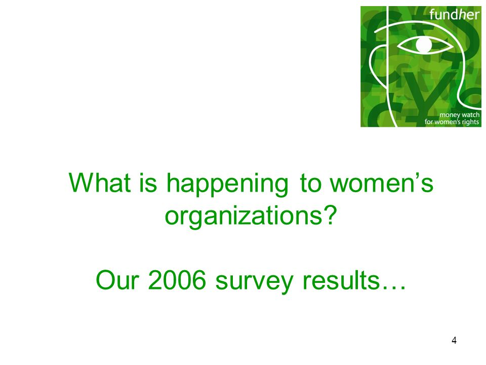 What is happening to women's organizations Our 2006 survey results…