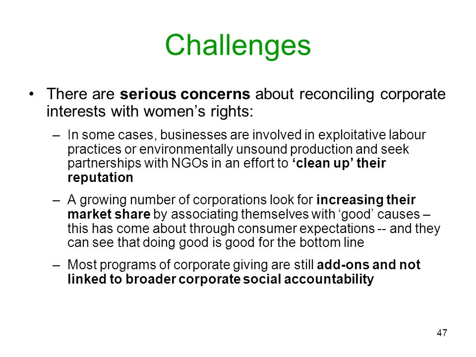 Challenges There are serious concerns about reconciling corporate interests with women's rights: