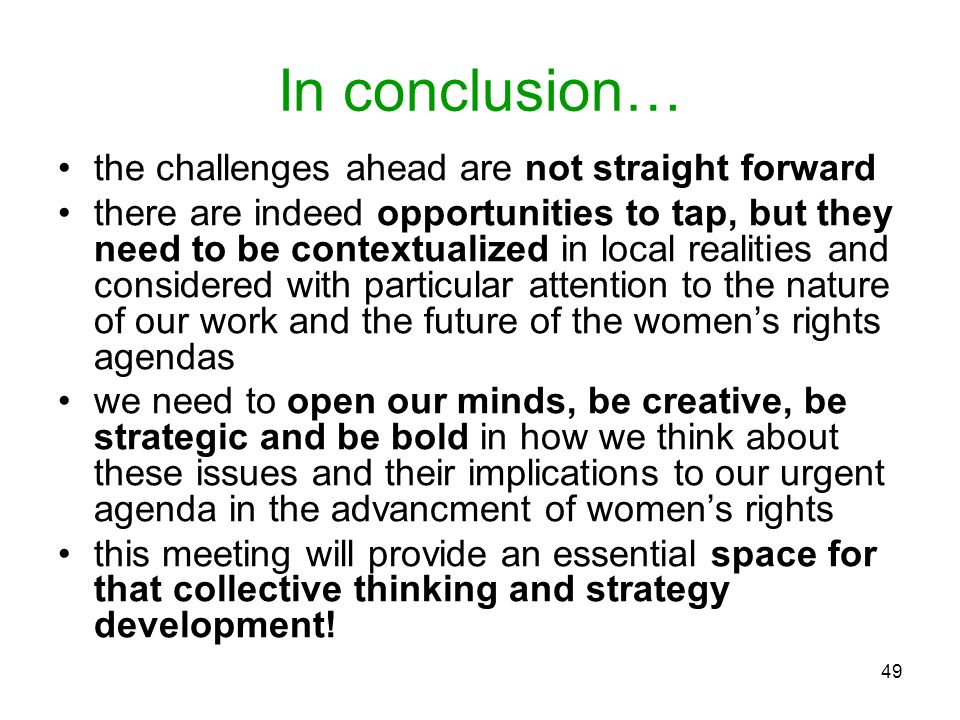 In conclusion… the challenges ahead are not straight forward