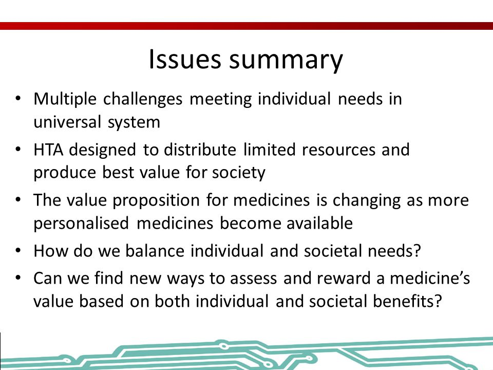 Issues summary Multiple challenges meeting individual needs in universal system.