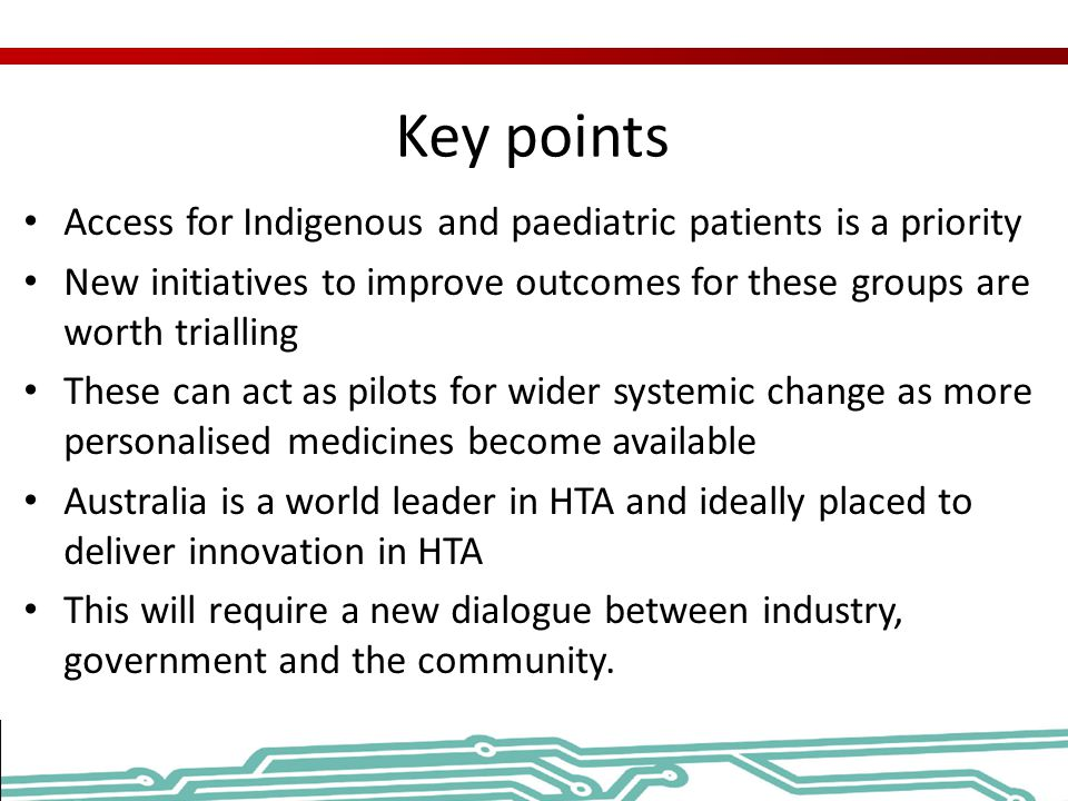 Key points Access for Indigenous and paediatric patients is a priority