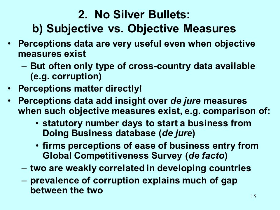 2. No Silver Bullets: b) Subjective vs. Objective Measures