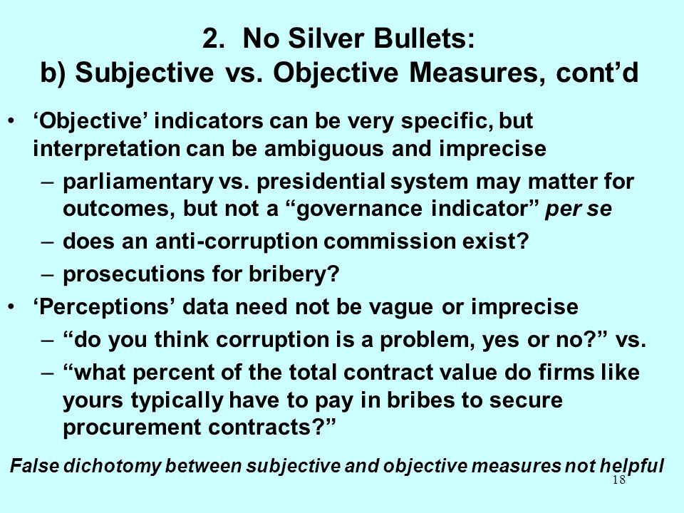 2. No Silver Bullets: b) Subjective vs. Objective Measures, cont'd