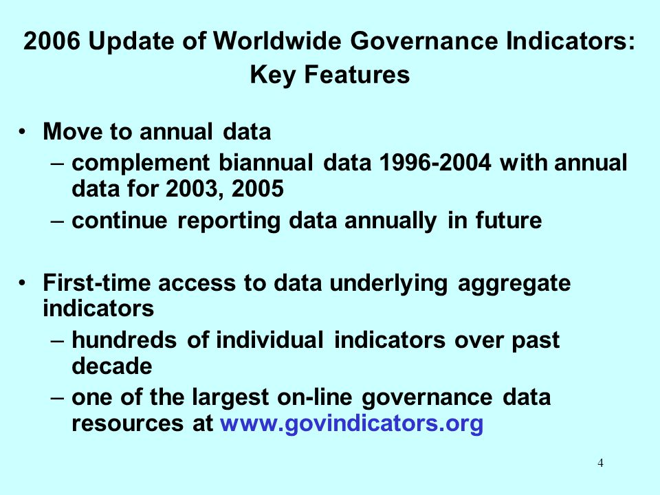 2006 Update of Worldwide Governance Indicators: Key Features