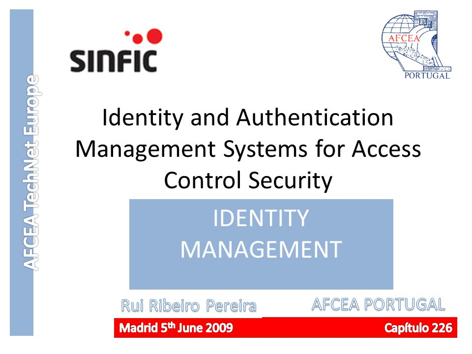 AFCEA TechNet Europe Identity and Authentication Management Systems for Access Control Security. IDENTITY MANAGEMENT.