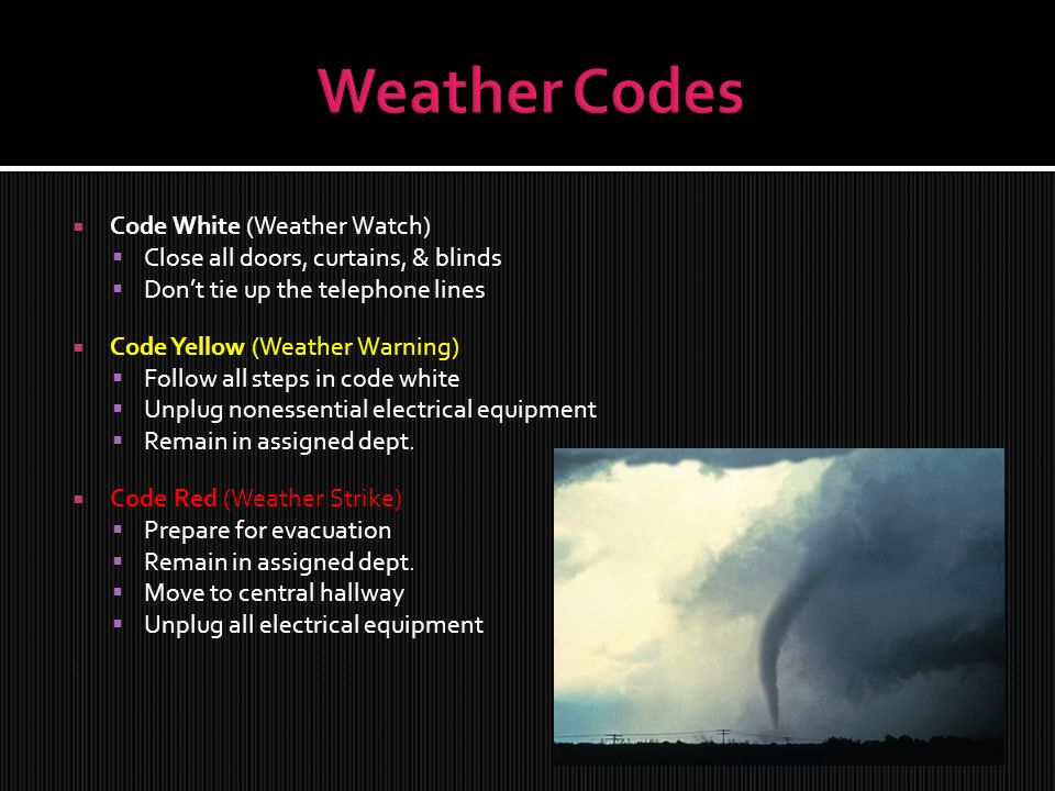 Weather Codes Code White (Weather Watch)