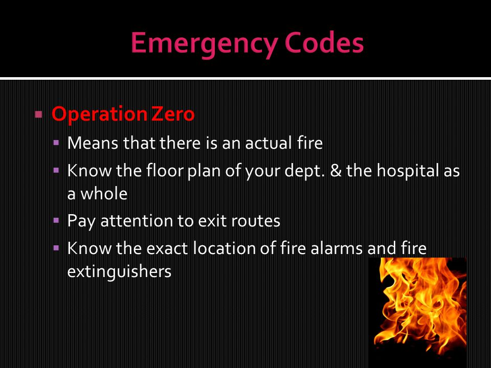 Emergency Codes Operation Zero Means that there is an actual fire