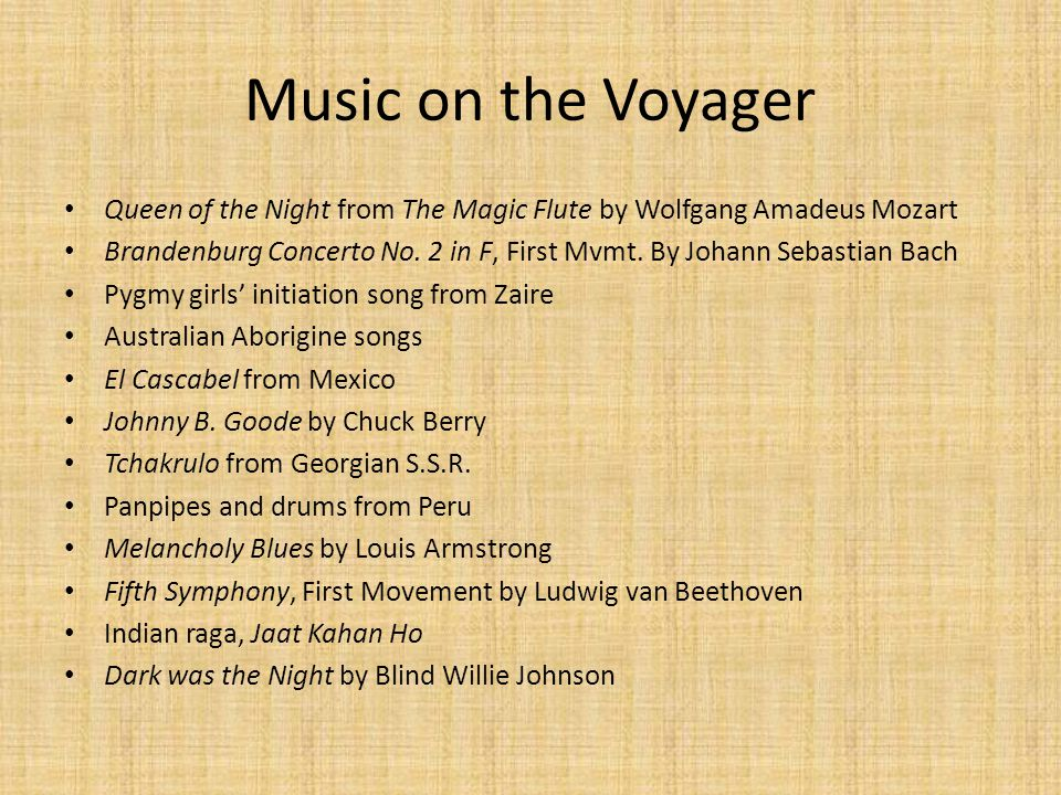 Music on the Voyager Queen of the Night from The Magic Flute by Wolfgang Amadeus Mozart.