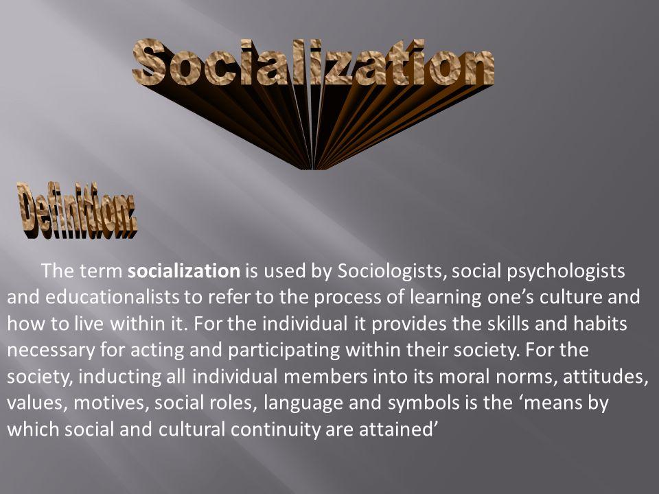 Socialization Definition: