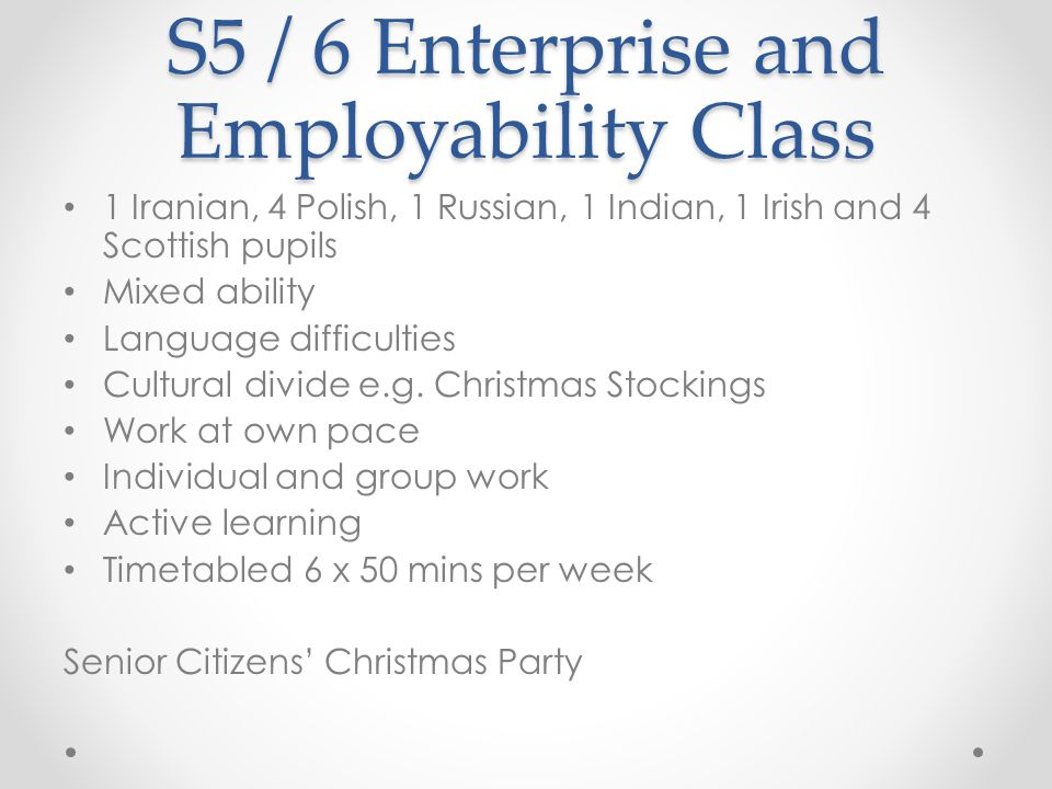 S5 / 6 Enterprise and Employability Class