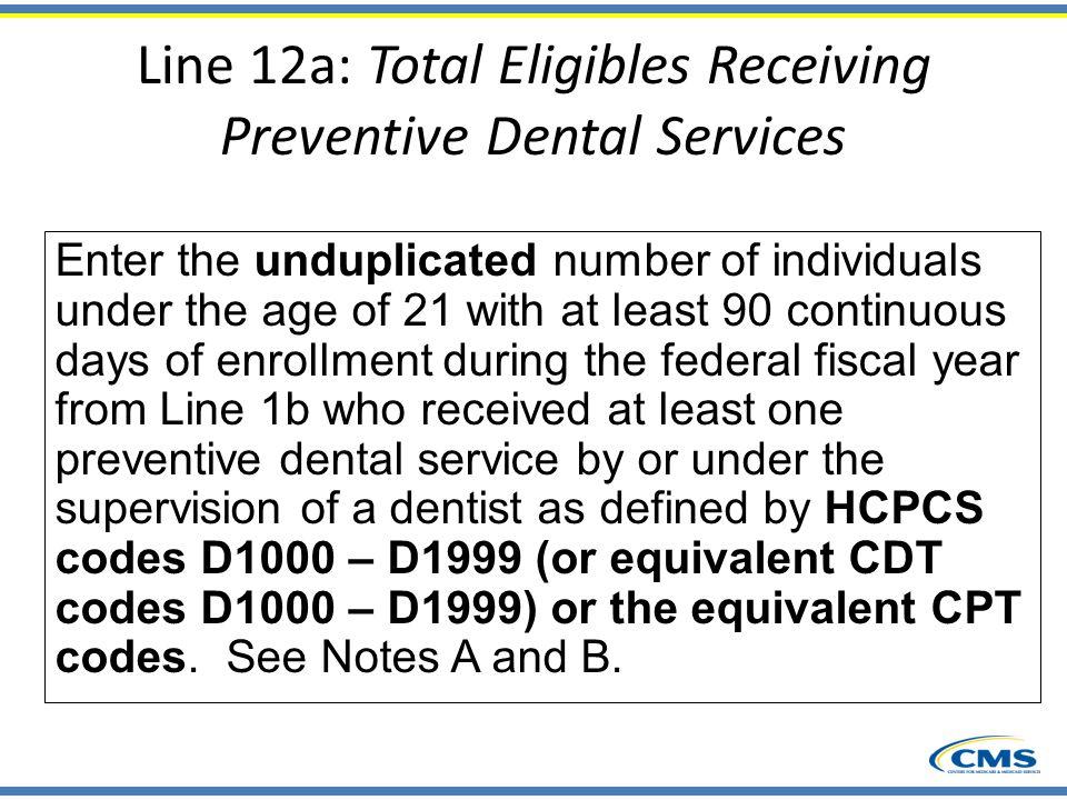 Line 12a: Total Eligibles Receiving Preventive Dental Services