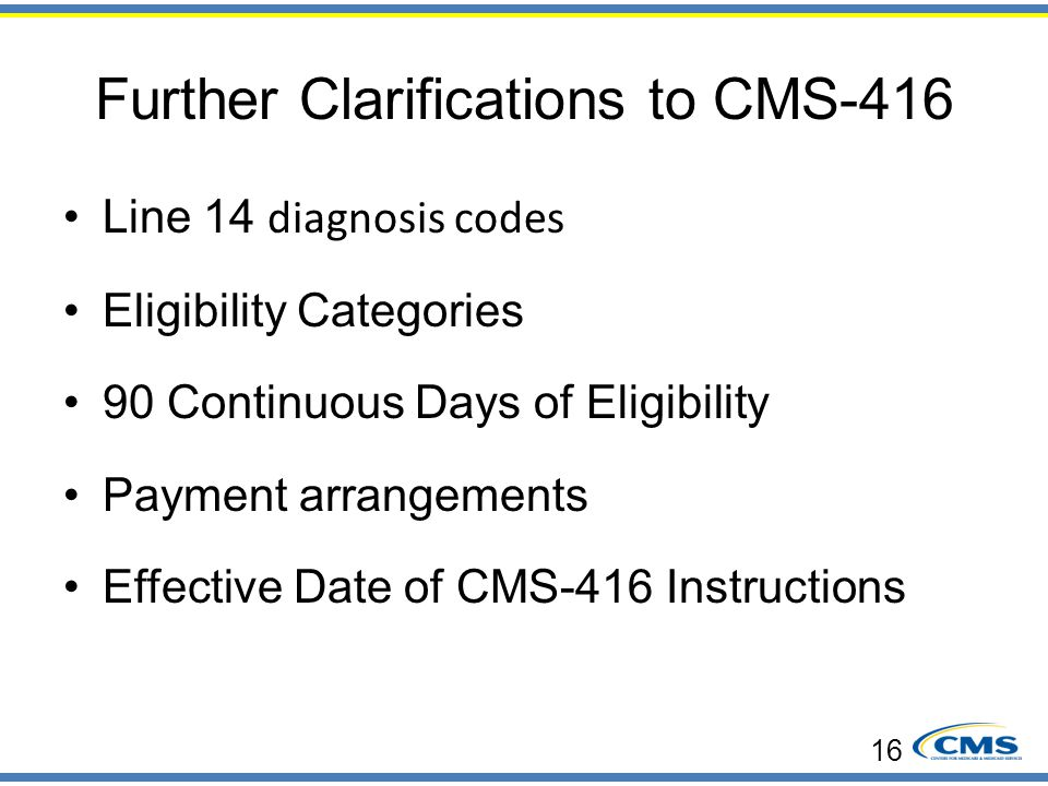Further Clarifications to CMS-416