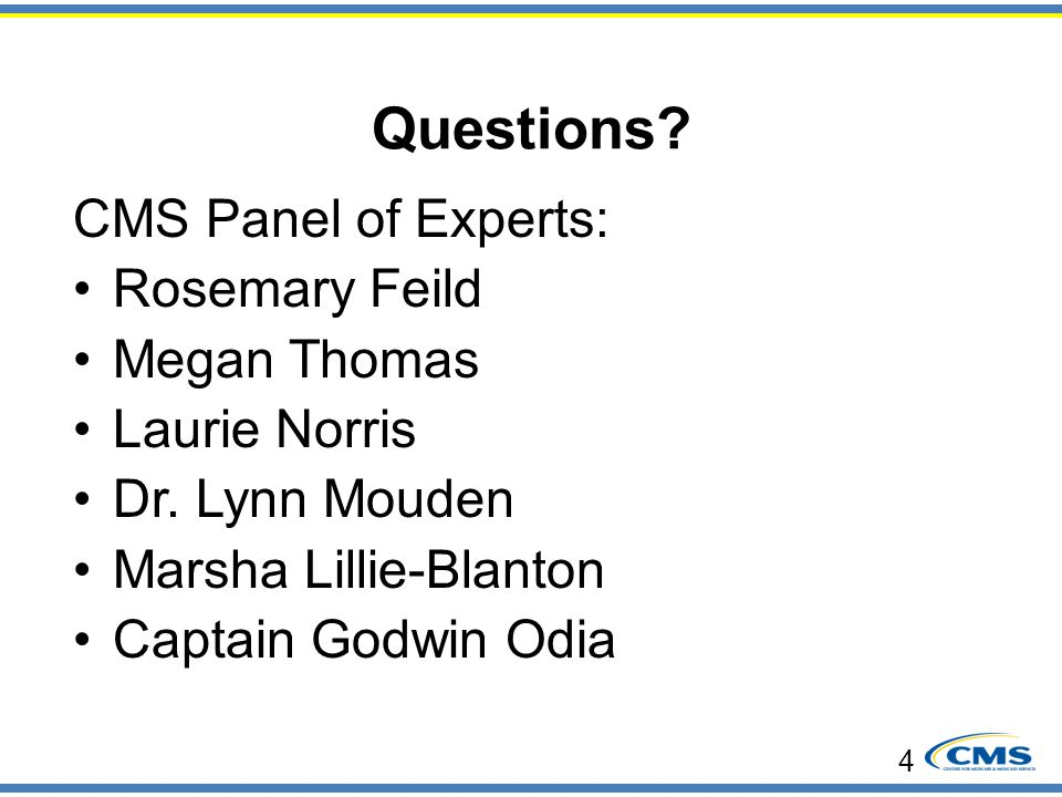 Questions CMS Panel of Experts: Rosemary Feild Megan Thomas