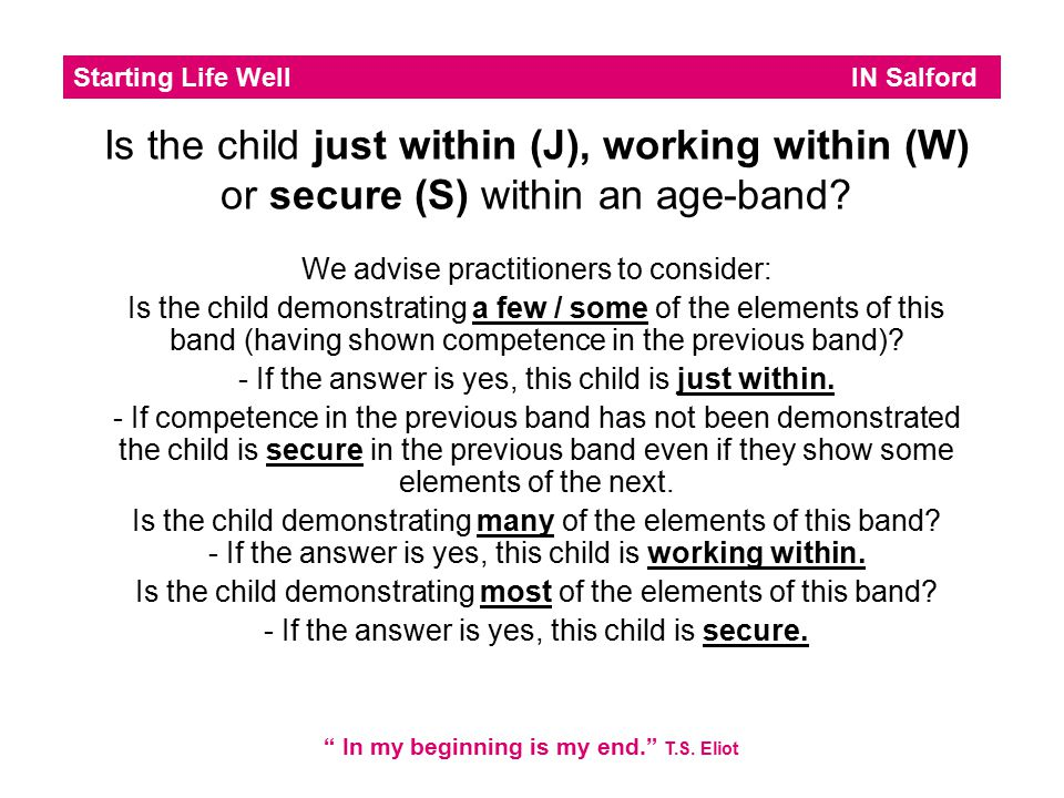 Is the child just within (J), working within (W) or secure (S) within an age-band