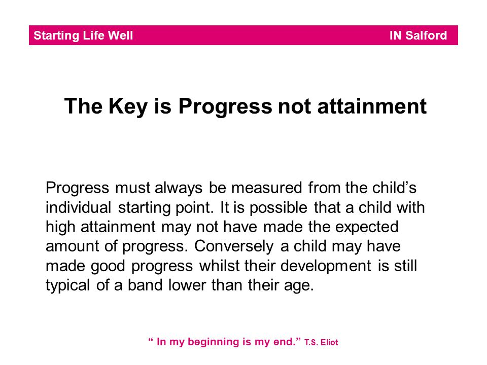 The Key is Progress not attainment