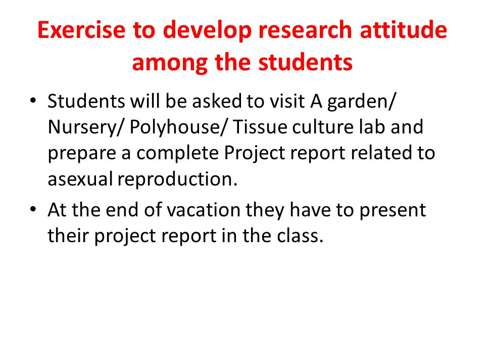 Exercise to develop research attitude among the students