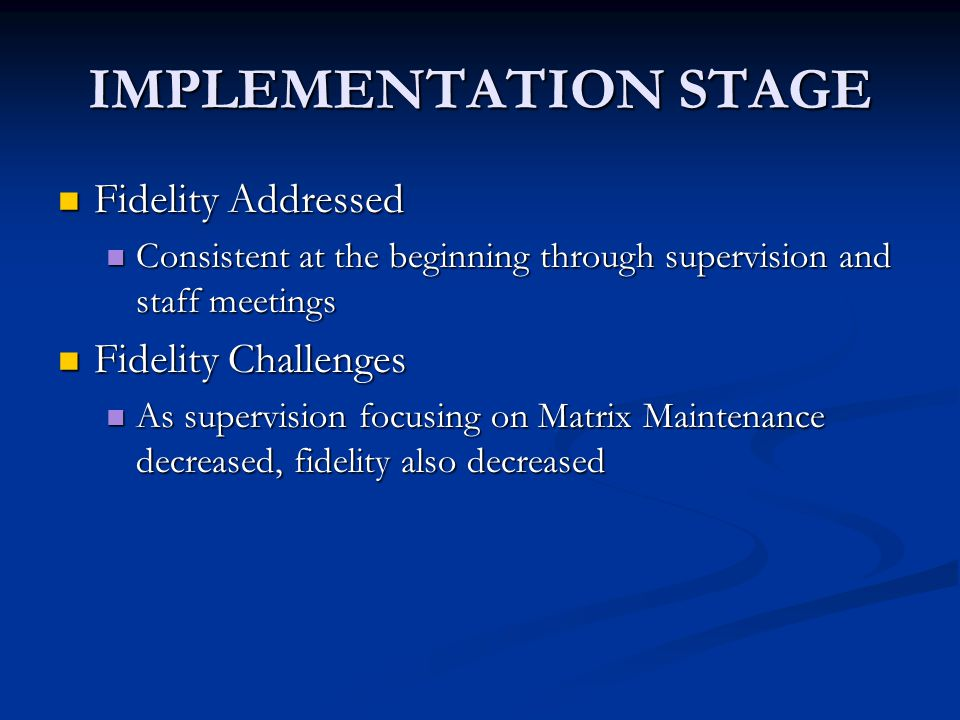 IMPLEMENTATION STAGE Fidelity Addressed Fidelity Challenges
