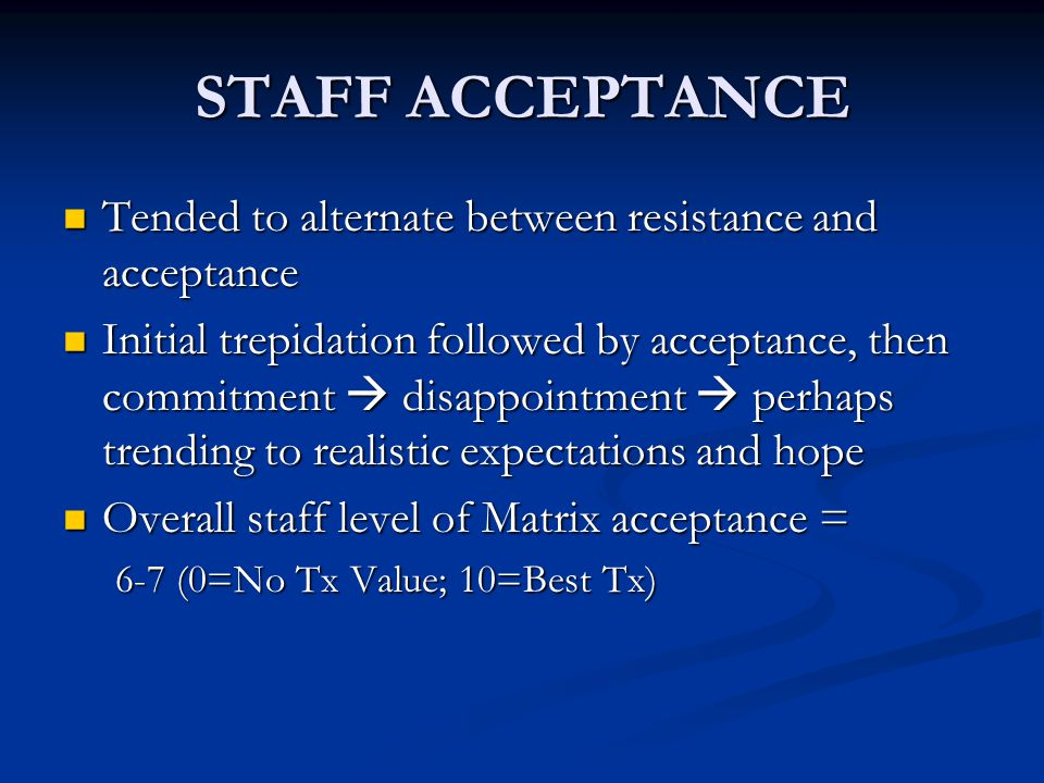STAFF ACCEPTANCE Tended to alternate between resistance and acceptance