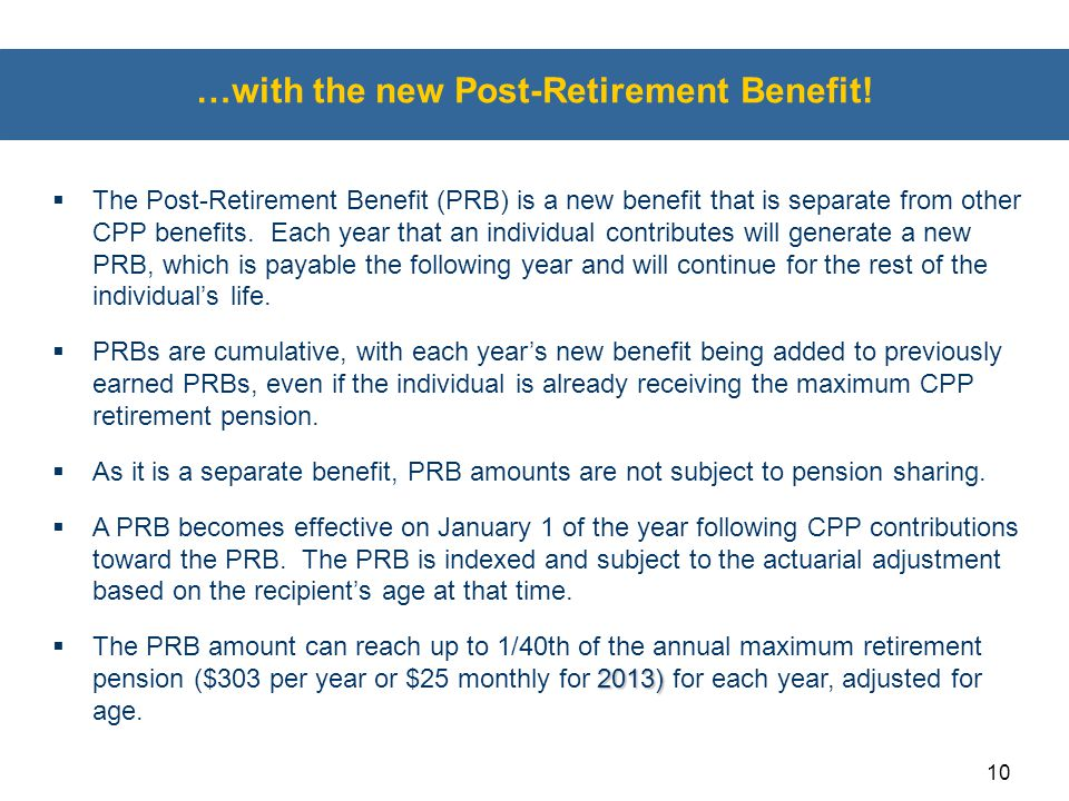…with the new Post-Retirement Benefit!